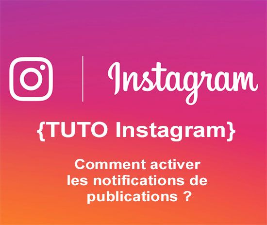 Comment activer les notifications sur Instagram ?